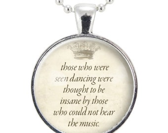Inspirational Nietzsche Quote Necklace, Those Who Were Seen Dancing (0868S25MMBC)