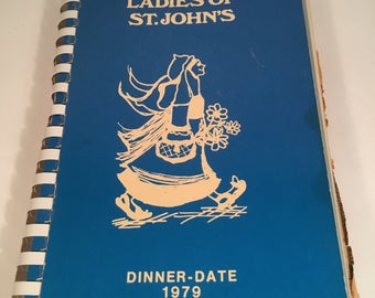 Entirely Entertaining Favorite Recipes Ladies of St. John's Dinner -Date Cookbook 1979 Home Cooking