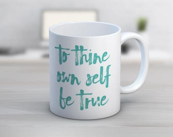 To Thine Own Self Be True Shakespeare 11 oz or 15 oz Coffee Mug