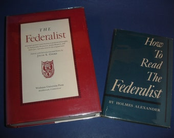 The Federalist, Jacob Cooke HCDJ 1961, and How to Read The Federalist, Holmes Alexander, 1961, individually or save as a set~