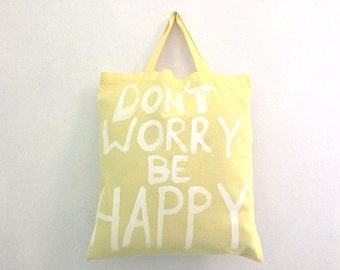 READY to SHIP TOTE Don't Worry be Happy Yellow Handheld Eco Tote Bag / Eve Damon
