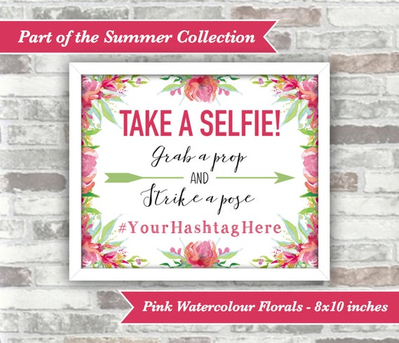 PRINTABLE Digital File - Summer Collection - Wedding Take a Selfie Sign - Personalised with Hashtag - Pink Watercolour Florals Wedding Sign
