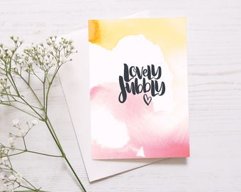 Happy Card: Lovely Jubbly // You Are Loved // Card For Friend // Friendship And Happiness // Wonderful News // Congratulations