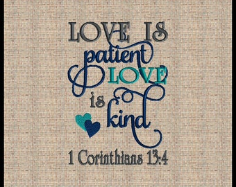 1 Corinthians 13:4  Embroidery Design Love is Patient Love is Kind Machine Embroidery Design Bible Scripture Verse Embroidery Design
