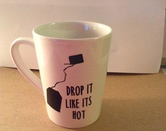 Drop It Like Its Hot Mug