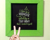I Live in a Madhouse Ruled by a Tiny Army I created myself | Printable | Funny Home Decor for Mom Life | Buy a Craft, Feed a Baby.