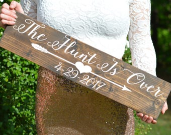 The Hunt Is Over Sign, The Hunt Is Over Save The Date Sign, Custom Wedding Date Sign, Rustic Wedding Sign Engagement Pictures Photo Prop