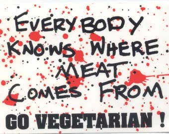 Everybody Knows Where Meat Comes From: Go Vegetarian Sticker