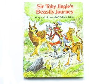 Sir Toby Jingle's Beastly Journey, story and pictures by Wallace Tripp 1976, hardcover, vintage children's book