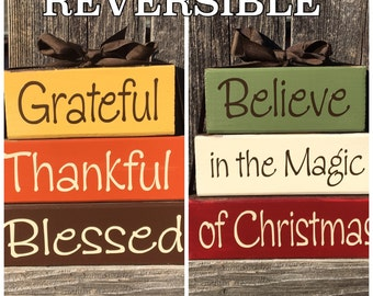 SALE--Reversible Thanksgiving & Christmas wood stacker blocks--Grateful Thankful Blessed reverses with Believe in the Magic