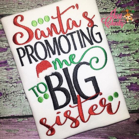 Santa's Promoting Me to Big Sister - Christmas Sibling Embroidered Shirt - Christmas Shirt - Girls Christmas Shirt - Boys Christmas Shirt