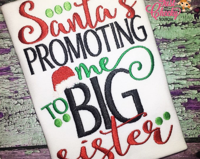Santa's Promoting Me to Big Sister - Christmas Sibling Embroidered Shirt - Christmas Shirt - Girls Christmas Shirt - Boys Christmas Shirt