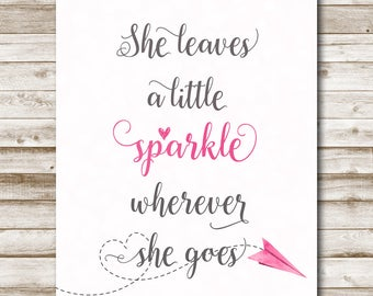 She Leaves A Little Sparkle Wherever She Goes Printable Inspirational Quote Girl Nursery Art Pink Gray Decor 5x7 8x10 11x14 Typography