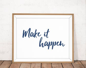 Make It Happen, Navy Print, Inspirational Print, Motivational Poster, Encouraging Print, Printable Quote, Office Wall Art, Goal Quote Print