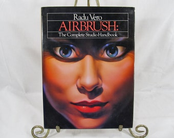Rado Vero Airbrush The Complete Studio Handbook 1983 Hardcover First Edition with Dust Jacket Vintage Art Book