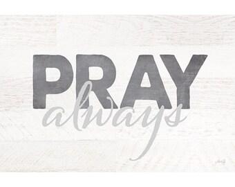 MA2260 - Pray Always - 18 x 12