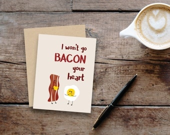 I won't go bacon your heart // food pun greeting card // small, blank inside // kraft envelope