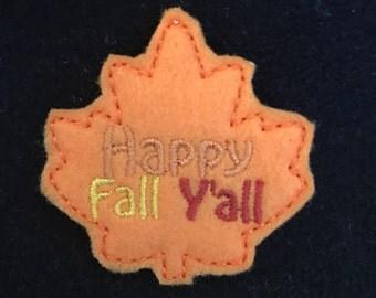 UNCUT Happy Fall Ya'll leaf feltie