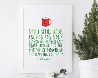 Can I refill your eggnog? Get you something to eat? Drive you out to the middle of nowhere and leave you for dead? - Christmas Vacation