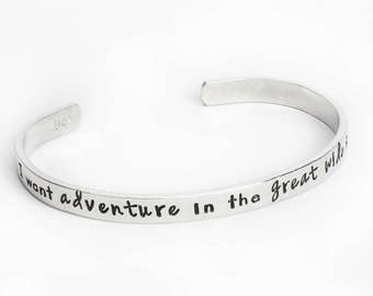 Custom Hand Stamped Bracelet, I Want Adventure In the Great Wide Somewhere, Personalized Gift, Personalized Bracelet, Custom Bracelet