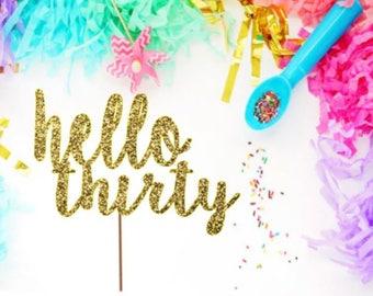 Hello thirty - glitter cake topper - birthday cake topper - 30th birthday decorations - 30 birthday party - turning 30 - ships fast