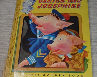 Gaston and Josephine  1948  Edition C - A Little Golden Book