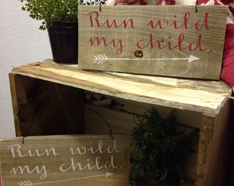 Run Wild My Child, wood sign, reclaimed wood, home decor, rustic, child's room, baby gift, pallet, pallet sign