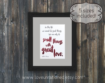 Mother Theresa, Love art, poster print, great love quote, Mother Theresa quote, great love print, small things great, things great love