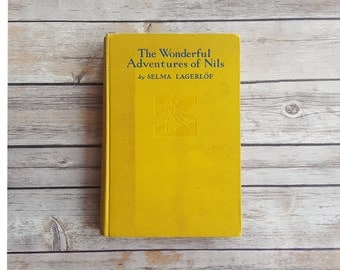 Swedish Fairy Tale Story Vintage Yellow Book 1900s The Wonderful Adventures Of Nils 1907 Rare Folk Tale Sweden Kids Book Farm Story Swedish