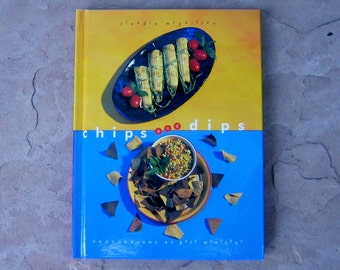 Chips and Dips Cookbook, Chips and Dips by Claudia McQuillan, 1997 Vintage Cookbook