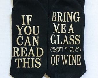 If You Can Read This Bring Me a Glass (Bottle) of Wine Black & Gold Crew Socks