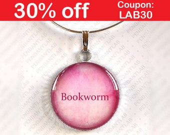 Bookworm Pendant, Book Lover Gift, Book Quote Necklace, Librarian, Book Addict, Book Worm, Librarian Quote, Teacher Gift