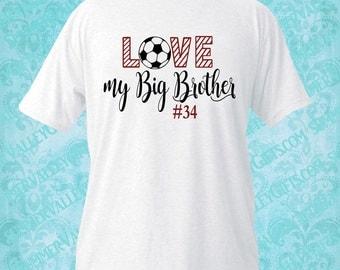 Big Brother / Soccer / Soccer Shirt / Love my Big Brother / Soccer Player / Team / Little Brother / Sports / Team Spirit / Soccer Sister