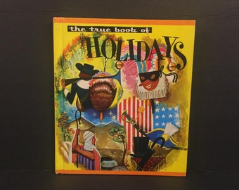 The True Book of the Holidays and Special Days, 1955 Hard Cover by John Wallace Purcell, Illustrated by Arnold Kohn, Children's Press