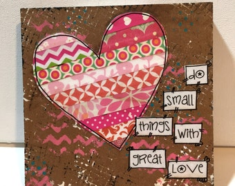 Mother Teresa Heart Sign, Mixed Media Heart, Sweetheart gift, Do small things with great love