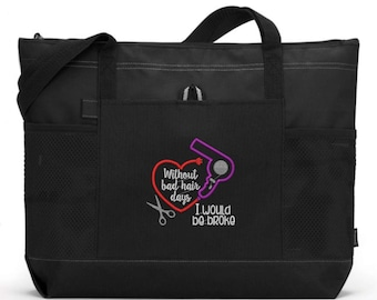 Hairdresser Tote/ Hairdresser Gift/ Embroidered Hairstylist Without Bad Hair Days I Would Be Broke Hairdresser Hairstylist Tote Bag