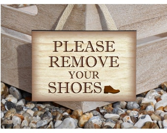Please Remove Your Shoes in Metal or Wood.