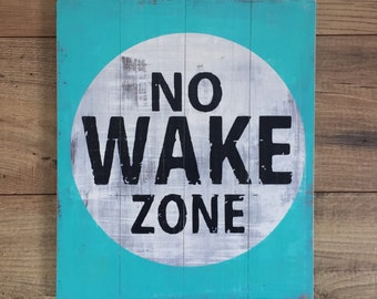 No Wake Zone Sign, Wood No Wake Zone Sign, No Wake Decor, Nautical Decor, Rustic Nautical Sign
