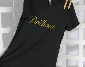 "Women's, Junior's ""Brilliant"" graphic tee, super soft tri-blend"