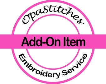 OpaStitches Add-On Embroidery Sevice