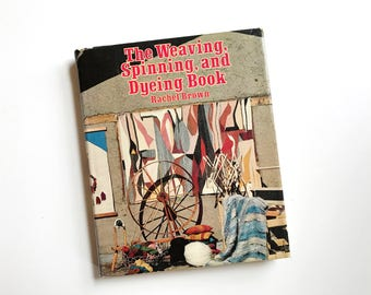 Vintage Book: The Weaving Spinning and Dyeing Book (1983)