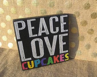 Peace Love Cupcakes 5x5 Sign handmade, cupcake quote word art Cupcake Kitchen Cupcake decor