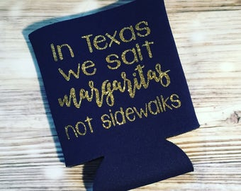 Texas Margaritas and Winter; can cooler; drink holder