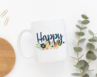 Happy Mug ***Dishwasher Safe***