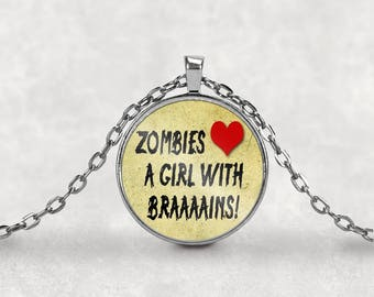Zombie•Zombie Necklace•Zombie Pendant•Zombie Quote•Zombie Lover•Horror•Night of the Living Dead•Keyring•Necklace•Pendant•Charm