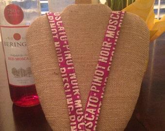 Wine Lover Lanyard Pinot Noir, Reisling, caberbet, moscato