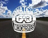 Watch for Motorbikes - Vinyl Transfer Sticker