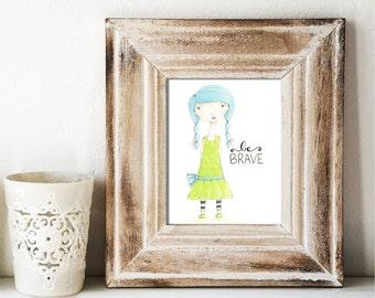 Giclee Art Print - Be Brave Girl - Print of Watercolor Whimsy Girl Painting - Original Art by Angela Weber