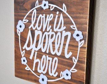 Love Is Spoken Here - Painted Wood Sign - Word Art - Wall Art - Wall Decor
