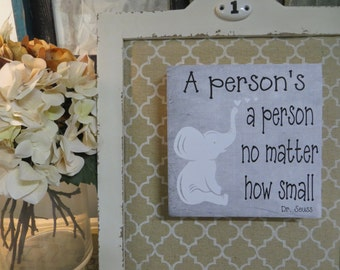 "Wood Sign, ""A person's a person, no matter how small"", Child's Quote, Nursery Decor, Dr. Seuss Quote"